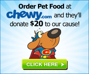 Order pet food at chewy.com and they'll donate $20 to our cause!